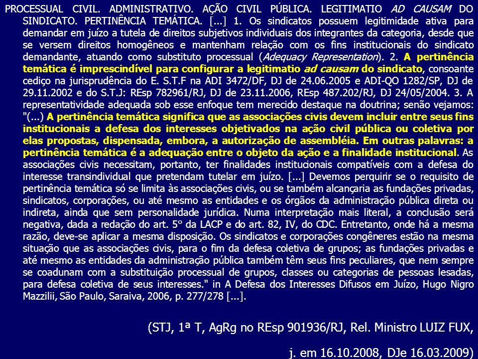 (STJ, 1ª T, AgRg no REsp 901936/RJ, Rel. Ministro LUIZ FUX,