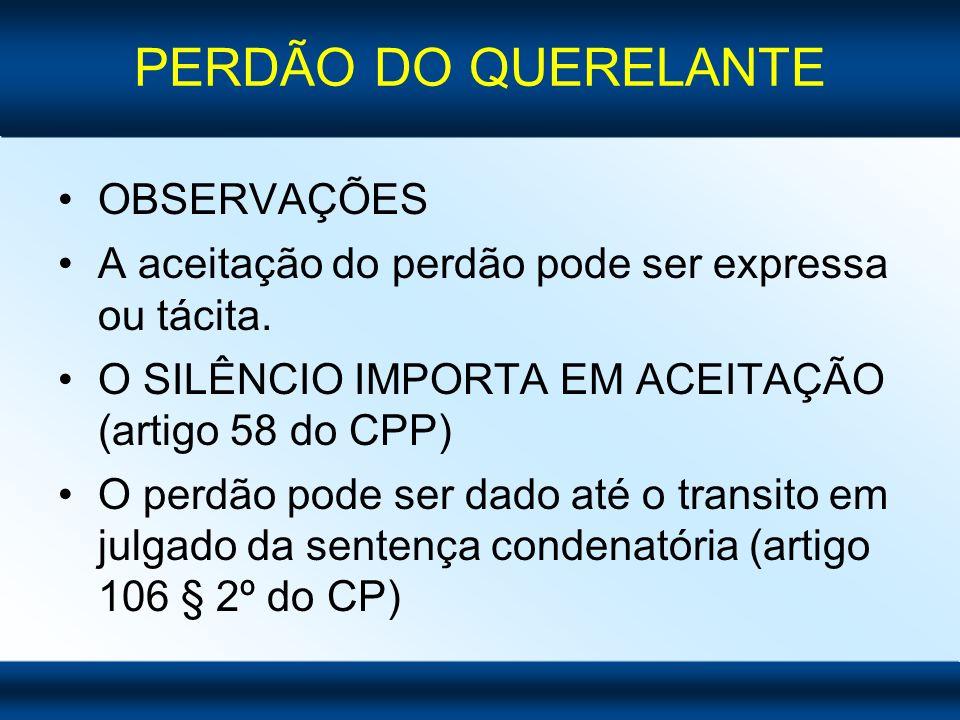 PERDÃO DO QUERELANTE OBSERVAÇÕES