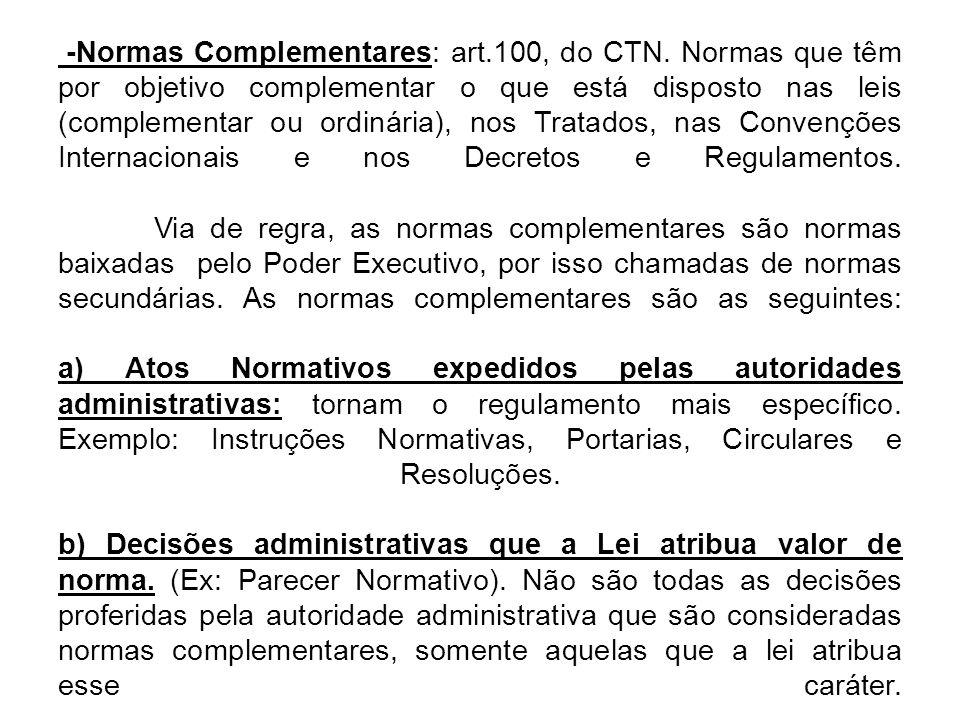 -Normas Complementares: art. 100, do CTN