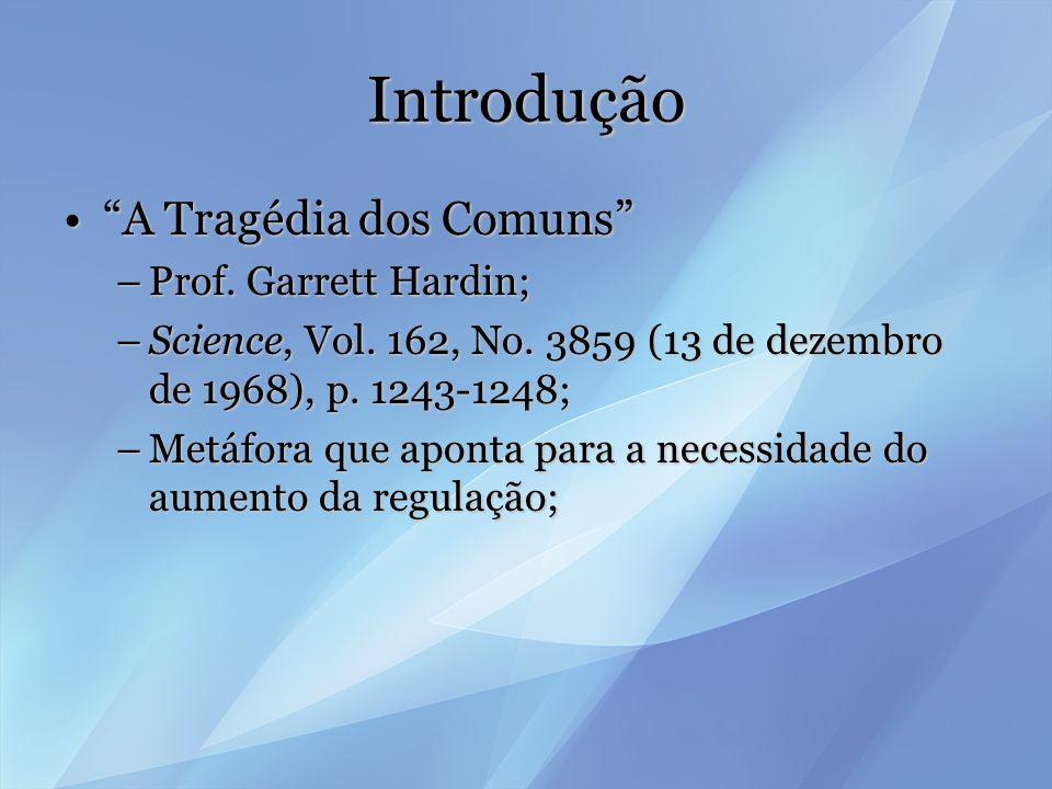 Introdução A Tragédia dos Comuns Prof. Garrett Hardin;