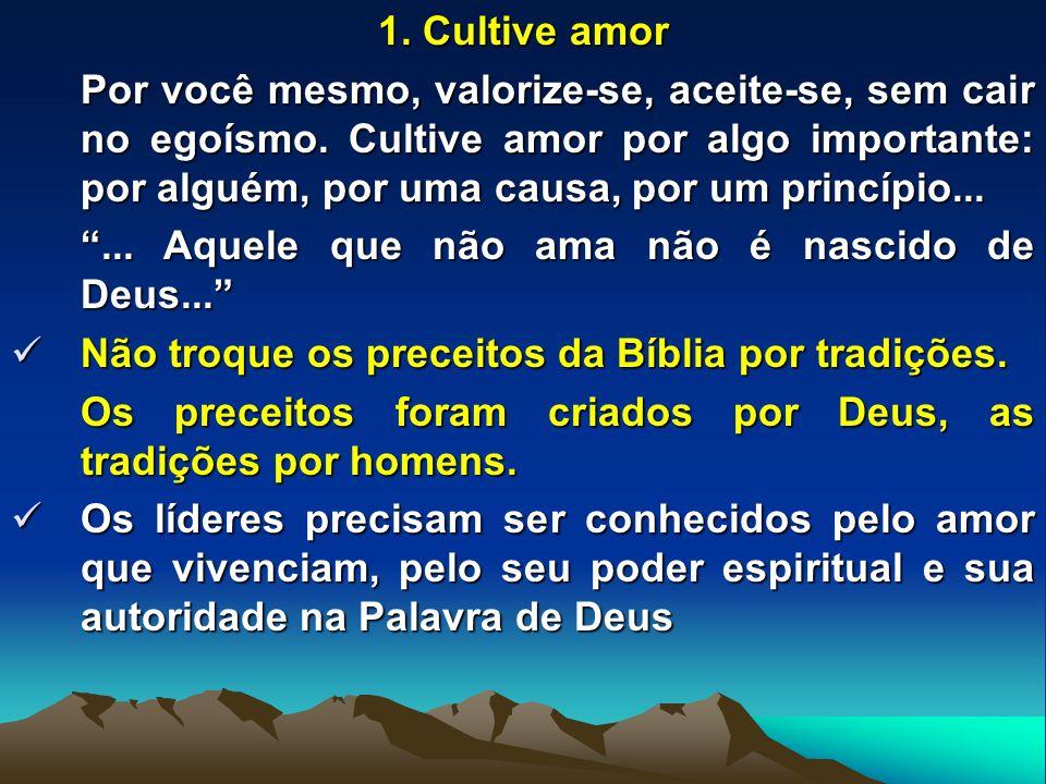 1. Cultive amor
