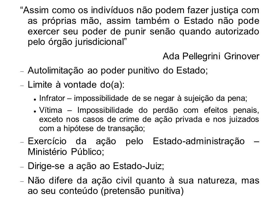 Ada Pellegrini Grinover Autolimitação ao poder punitivo do Estado;