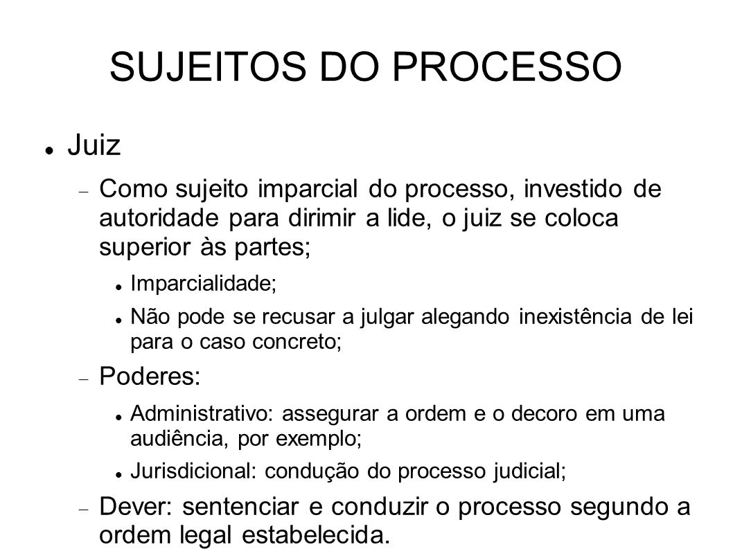 SUJEITOS DO PROCESSO Juiz