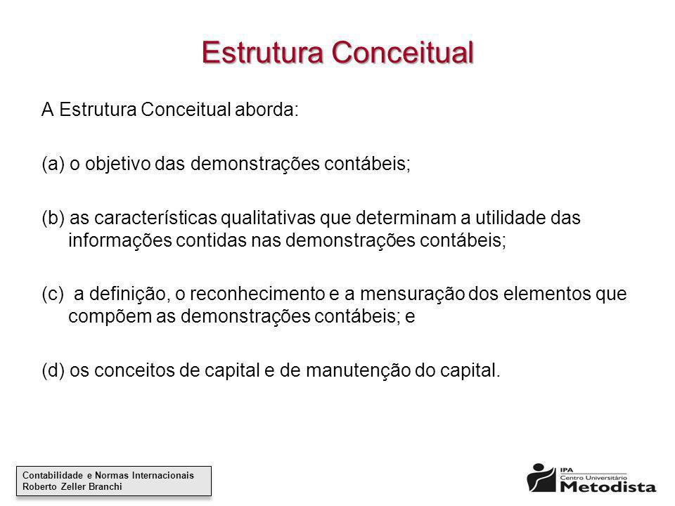 Estrutura Conceitual A Estrutura Conceitual aborda: