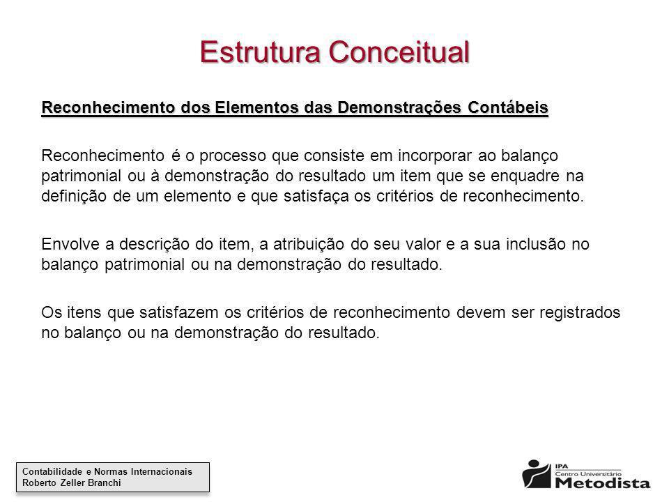Estrutura Conceitual Reconhecimento dos Elementos das Demonstrações Contábeis.
