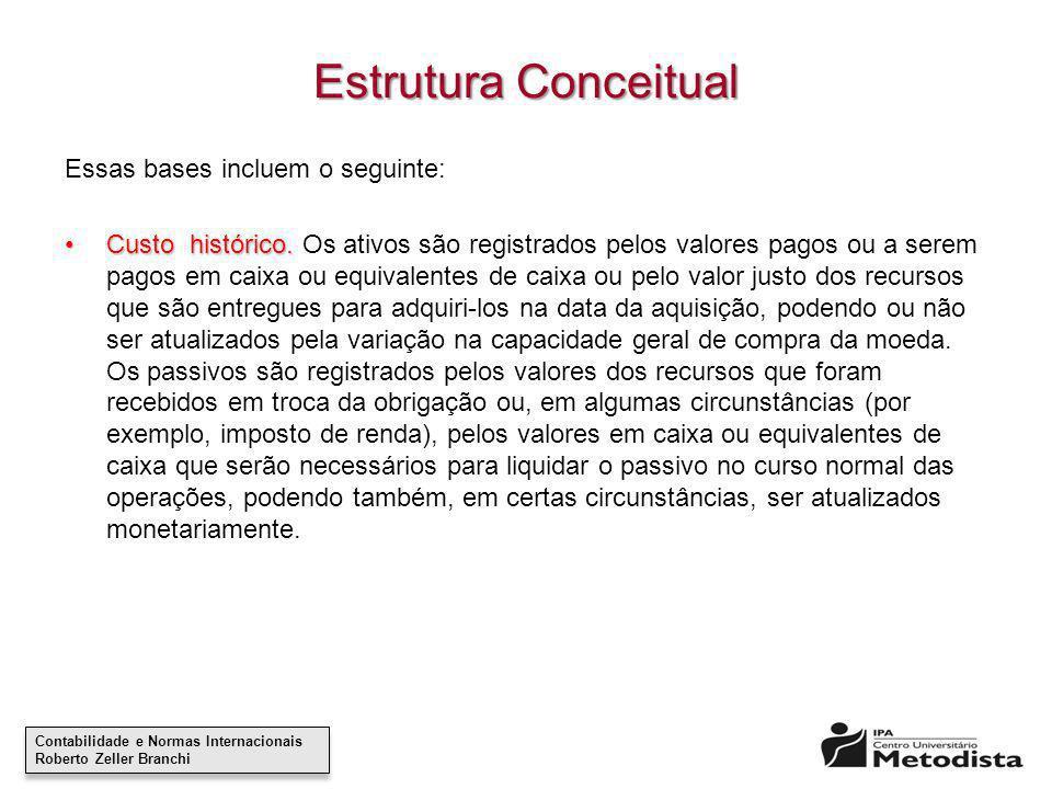 Estrutura Conceitual Essas bases incluem o seguinte: