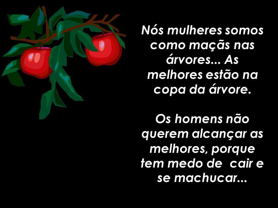 Nós mulheres somos como maçãs nas árvores
