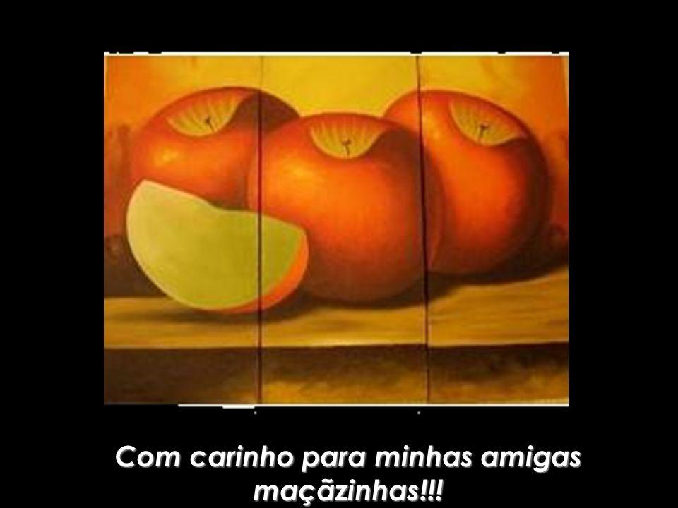 Com carinho para minhas amigas maçãzinhas!!!