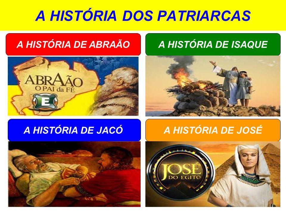 A HISTÓRIA DOS PATRIARCAS
