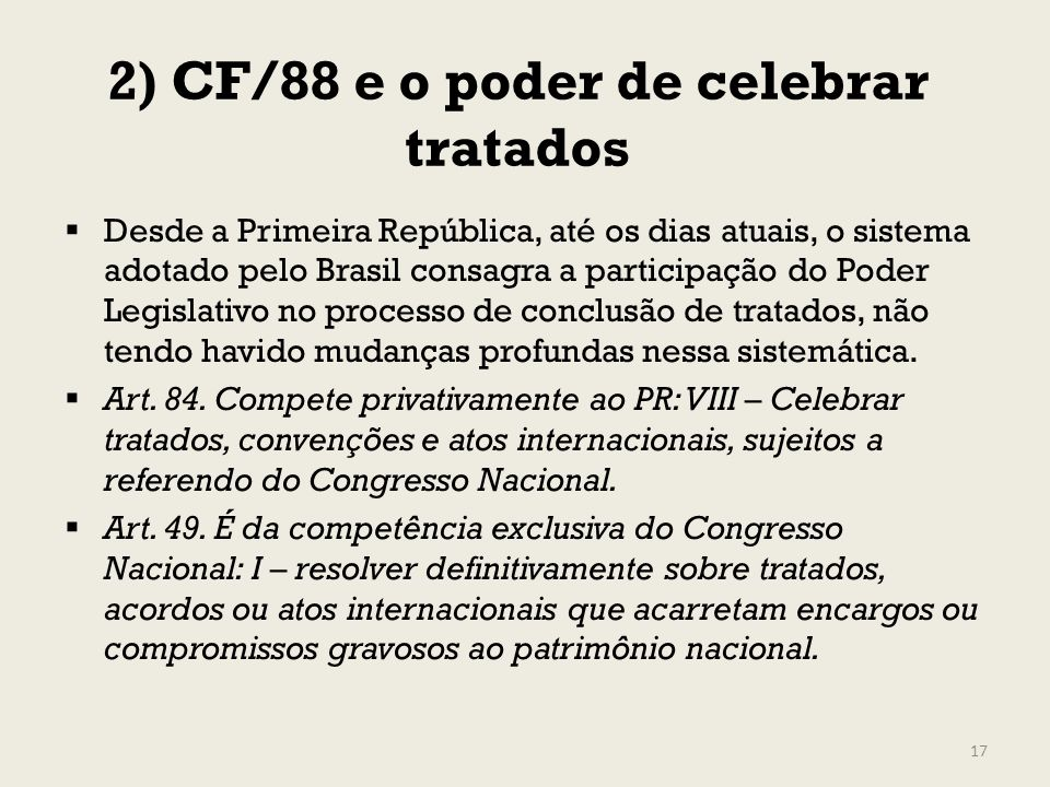 2) CF/88 e o poder de celebrar tratados