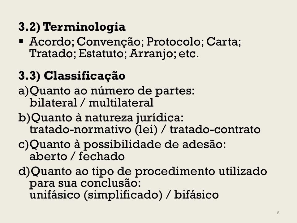 3.2) Terminologia Acordo; Convenção; Protocolo; Carta; Tratado; Estatuto; Arranjo; etc. 3.3) Classificação.