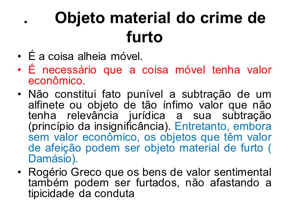 . Objeto material do crime de furto