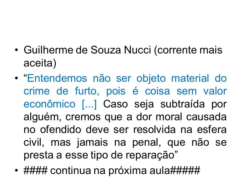 Guilherme de Souza Nucci (corrente mais aceita)