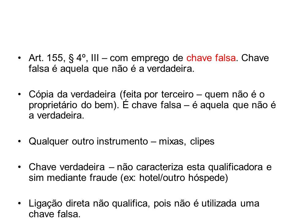 Art. 155, § 4º, III – com emprego de chave falsa