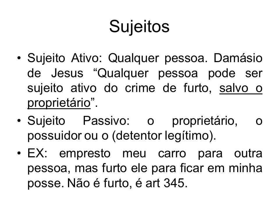 Sujeitos Sujeito Ativo: Qualquer pessoa. Damásio de Jesus Qualquer pessoa pode ser sujeito ativo do crime de furto, salvo o proprietário .