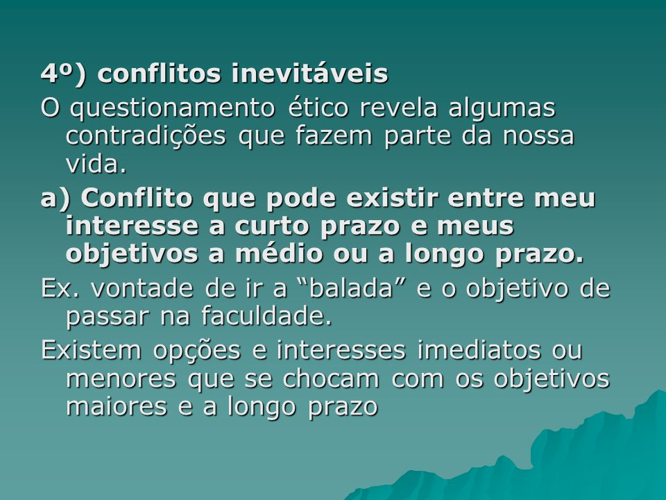 4º) conflitos inevitáveis