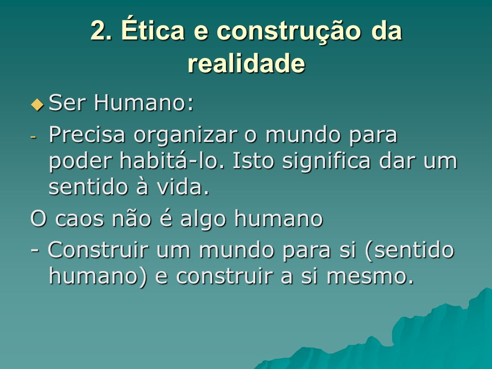 2. Ética e construção da realidade