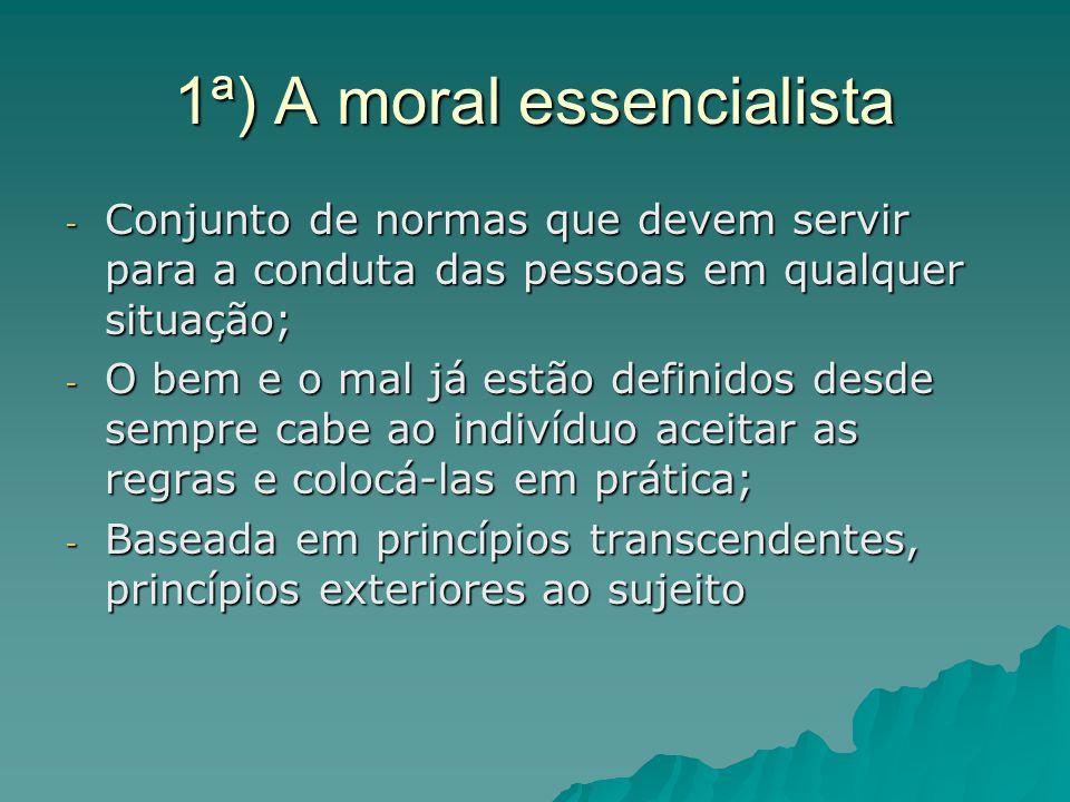 1ª) A moral essencialista