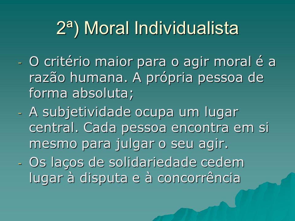 2ª) Moral Individualista