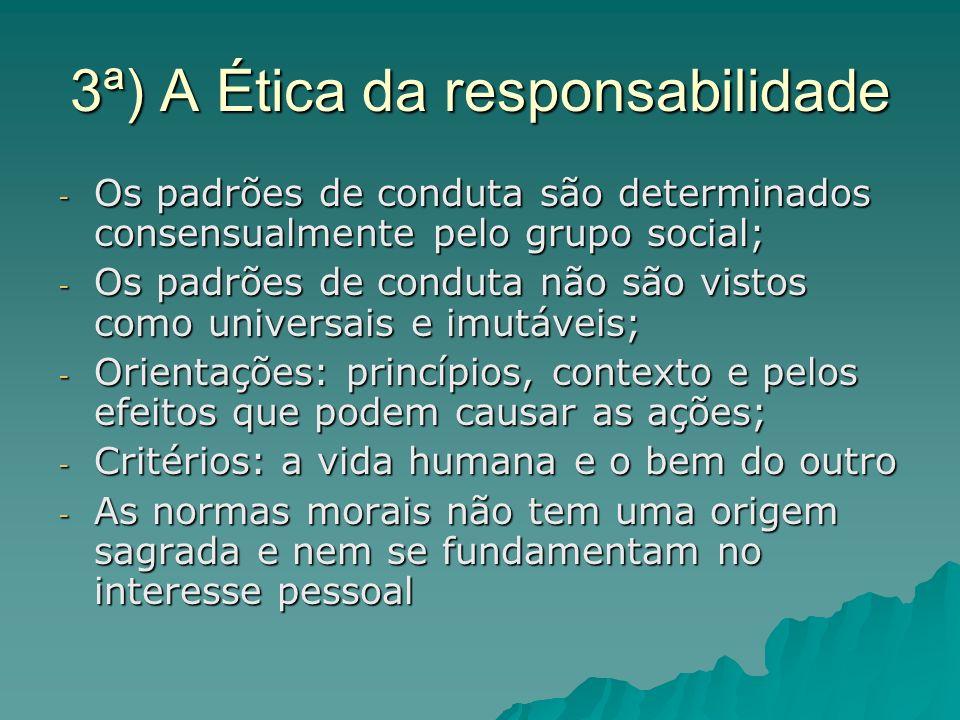 3ª) A Ética da responsabilidade