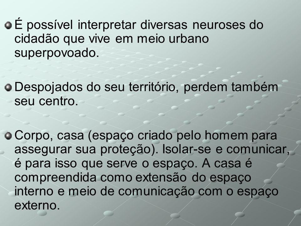 É possível interpretar diversas neuroses do cidadão que vive em meio urbano superpovoado.
