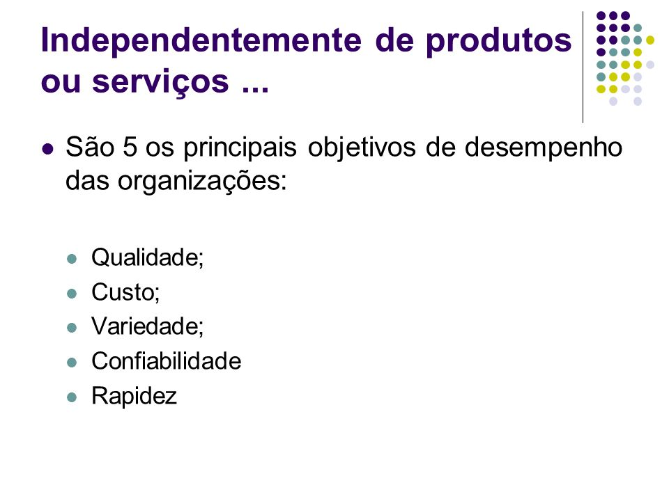 Independentemente de produtos ou serviços ...