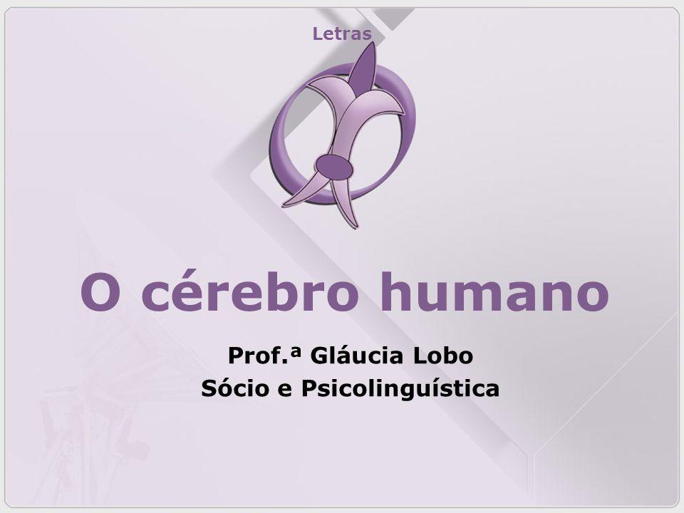 Prof.ª Gláucia Lobo Sócio e Psicolinguística