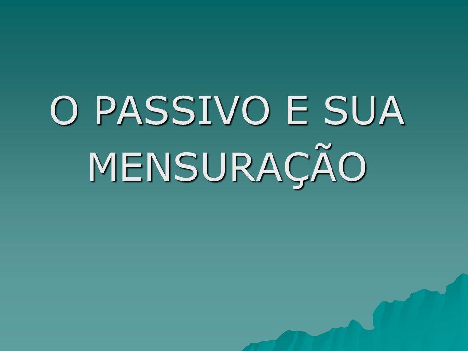 O PASSIVO E SUA MENSURAÇÃO