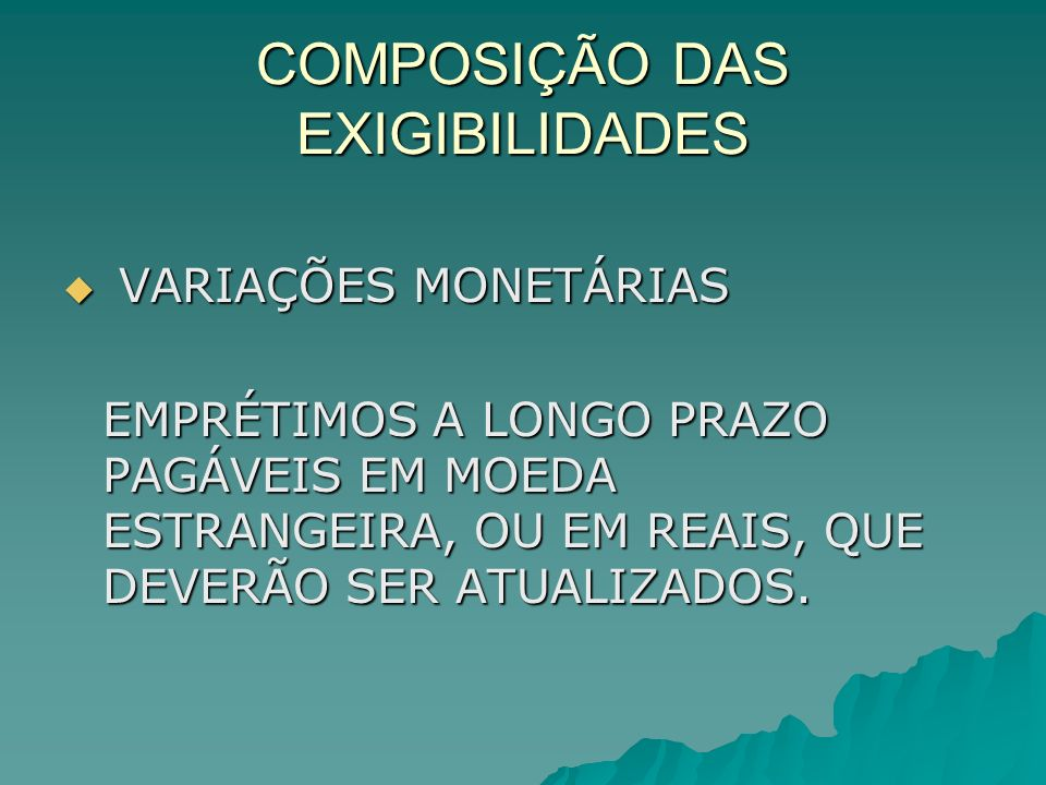 COMPOSIÇÃO DAS EXIGIBILIDADES