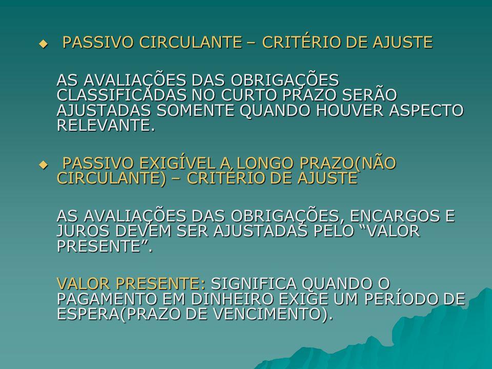 PASSIVO CIRCULANTE – CRITÉRIO DE AJUSTE