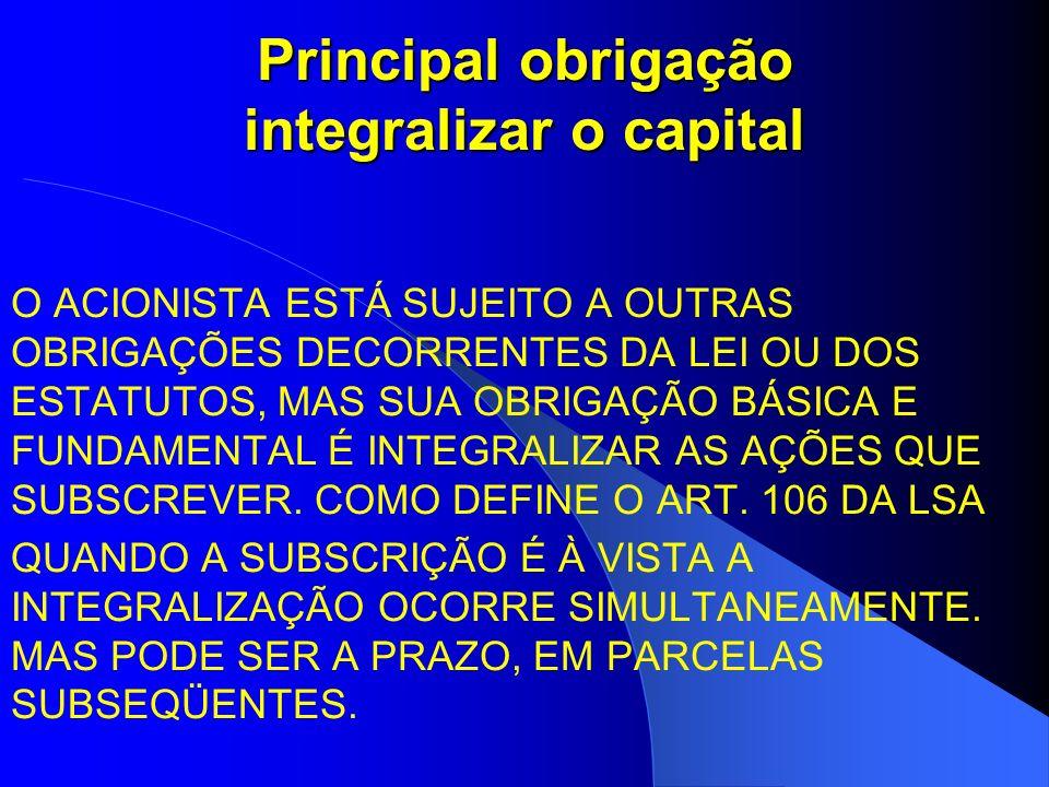 Principal obrigação integralizar o capital
