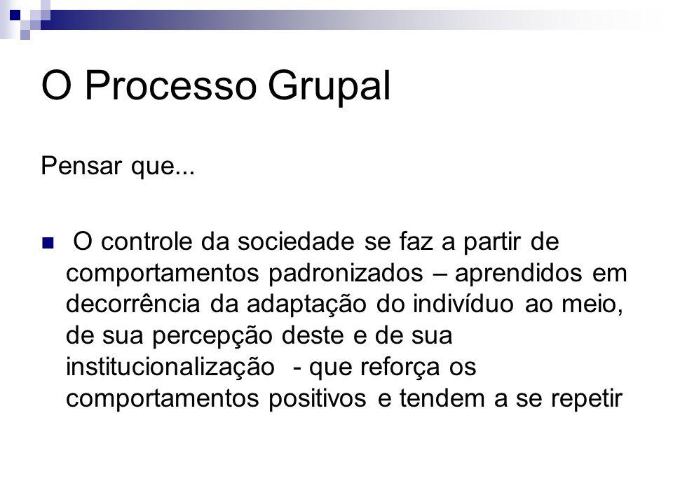 O Processo Grupal Pensar que...