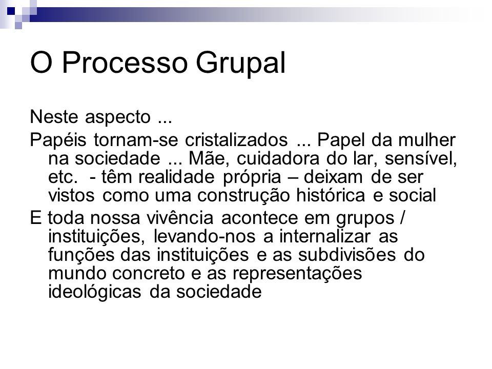 O Processo Grupal Neste aspecto ...