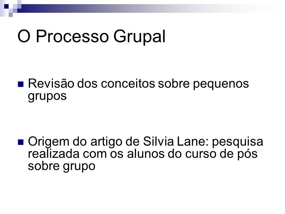 O Processo Grupal Revisão dos conceitos sobre pequenos grupos