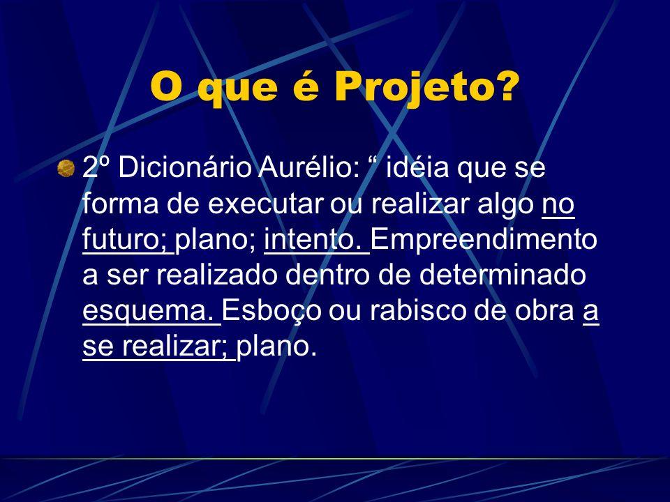 O que é Projeto