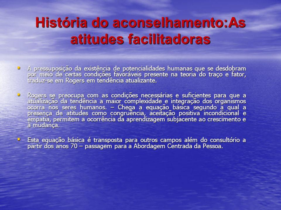 História do aconselhamento:As atitudes facilitadoras