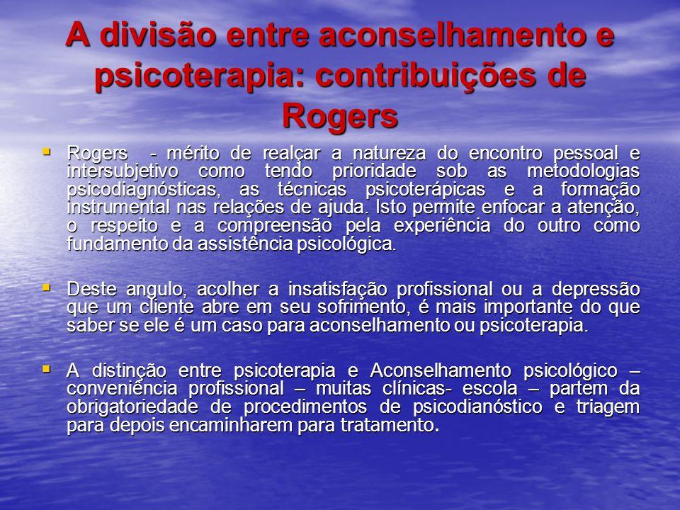A divisão entre aconselhamento e psicoterapia: contribuições de Rogers