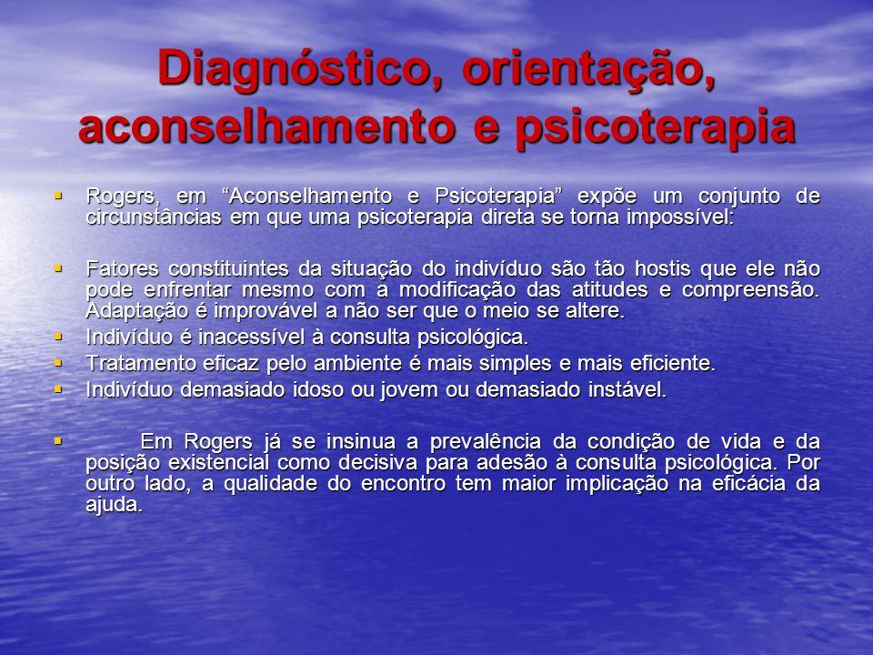 Diagnóstico, orientação, aconselhamento e psicoterapia