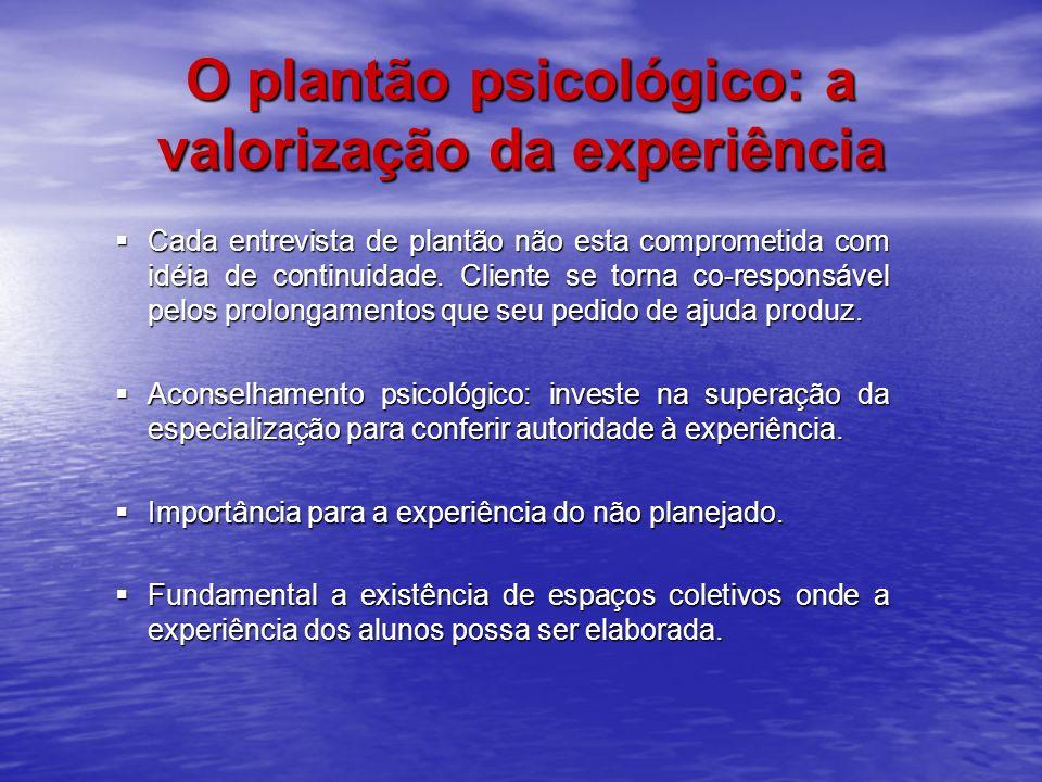 O plantão psicológico: a valorização da experiência