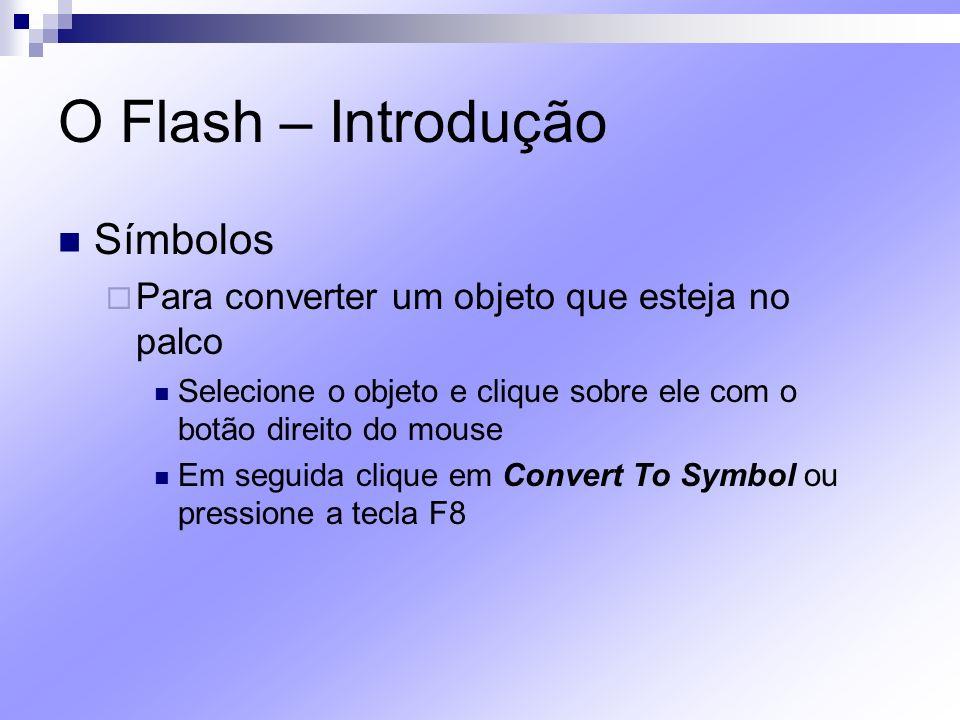 O Flash – Introdução Símbolos