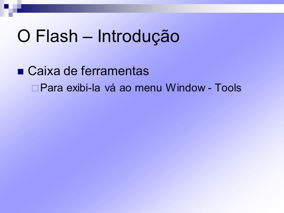O Flash – Introdução Caixa de ferramentas