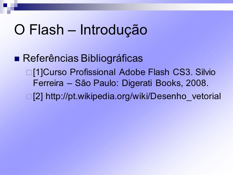 O Flash – Introdução Referências Bibliográficas