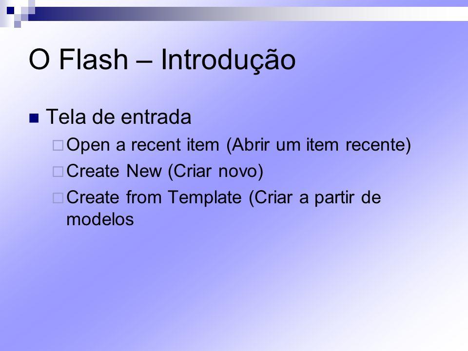 O Flash – Introdução Tela de entrada