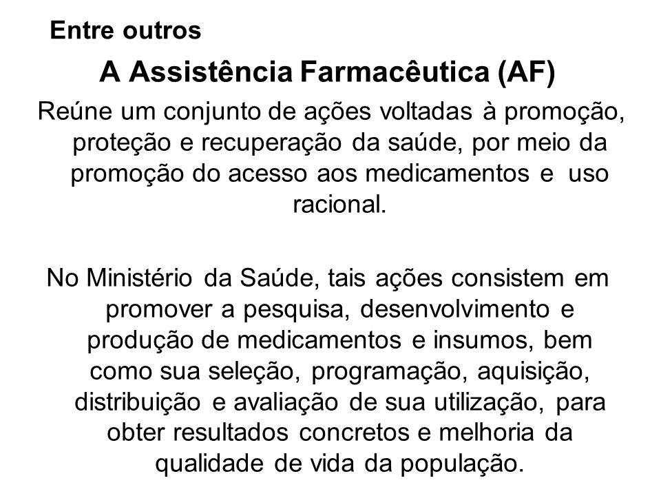 A Assistência Farmacêutica (AF)