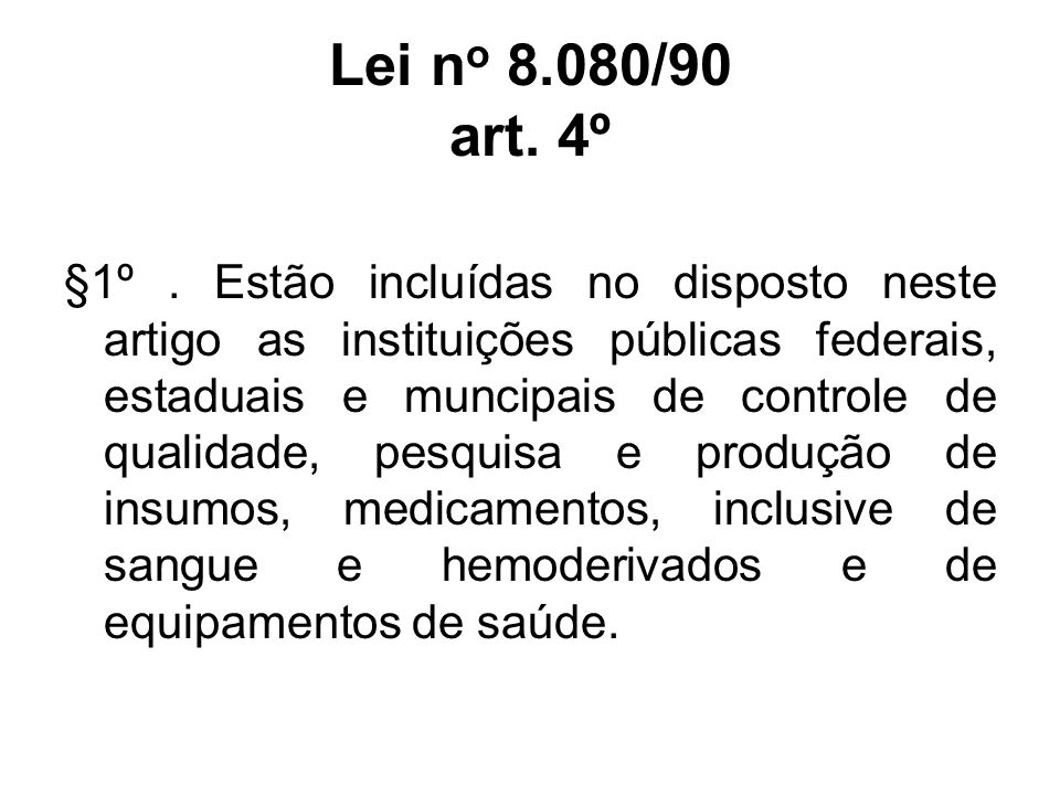 Lei no 8.080/90 art. 4º