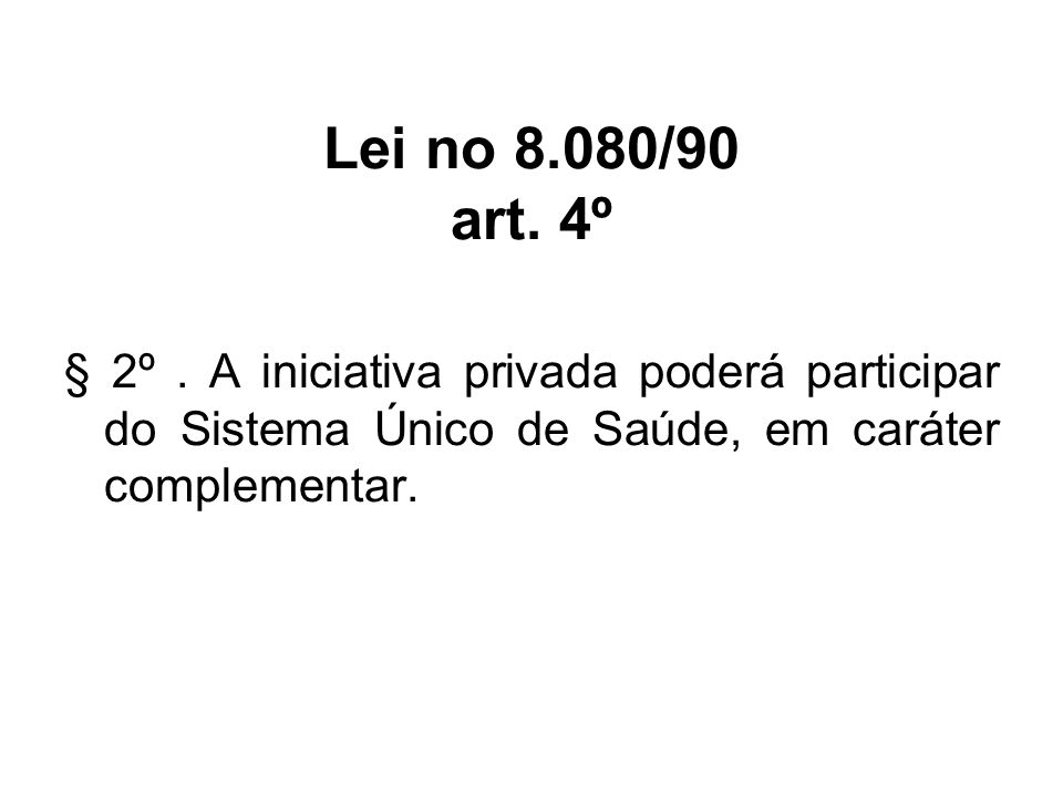 Lei no 8.080/90 art. 4º § 2º .