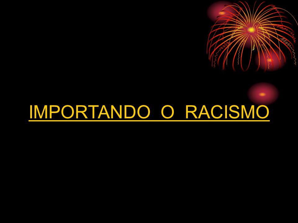 IMPORTANDO O RACISMO