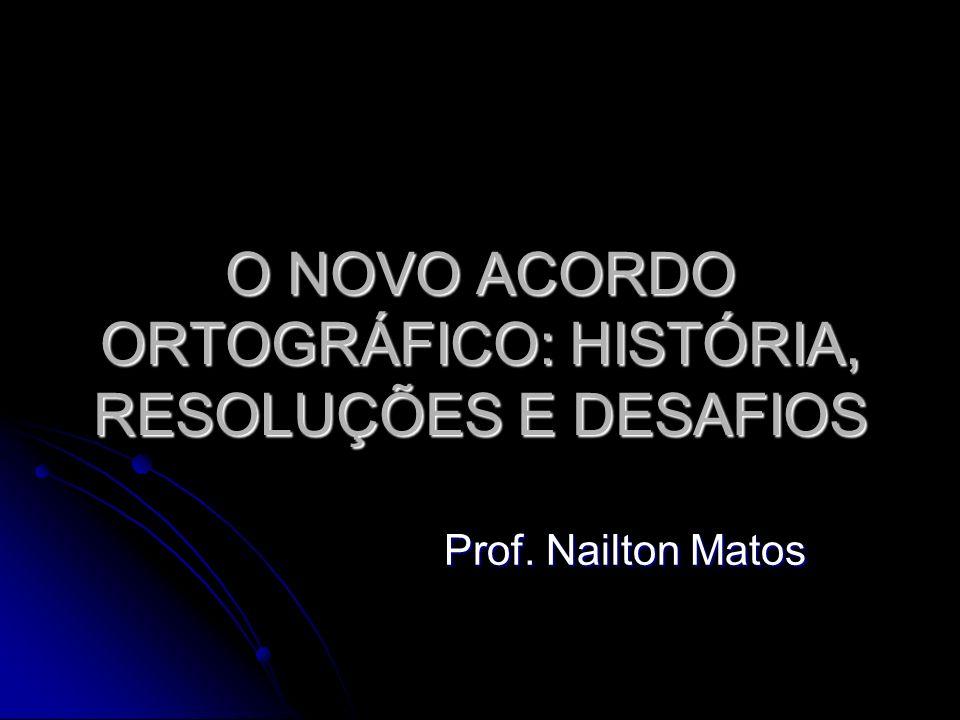 O NOVO ACORDO ORTOGRÁFICO: HISTÓRIA, RESOLUÇÕES E DESAFIOS