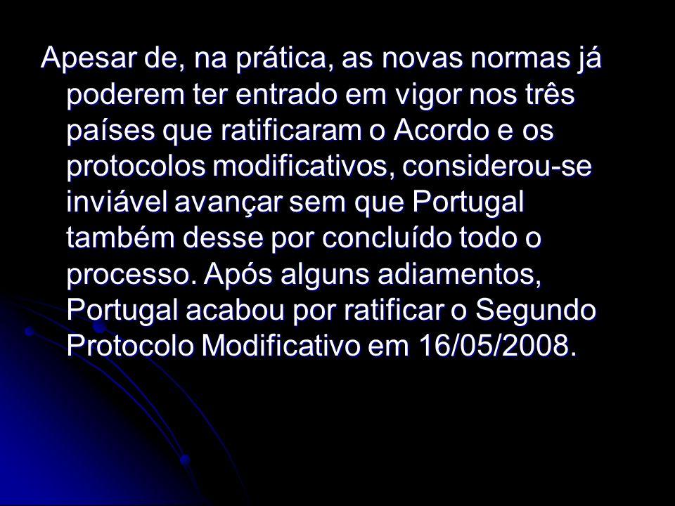 Apesar de, na prática, as novas normas já poderem ter entrado em vigor nos três países que ratificaram o Acordo e os protocolos modificativos, considerou-se inviável avançar sem que Portugal também desse por concluído todo o processo.