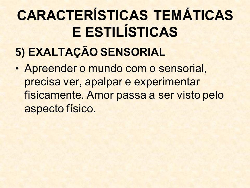 CARACTERÍSTICAS TEMÁTICAS E ESTILÍSTICAS